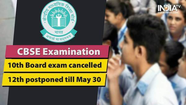 CBSE Class 10th Board exam cancelled, 12th postponed till May 30